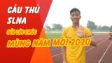 Phan Văn Đức, Xuân Mạnh và cầu thủ SLNA gửi lời chúc năm mới Canh Tý 2020 đến người hâm mộ