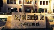 Kỷ luật Trưởng ban Tổ chức Huyện ủy dùng bằng đại học giả