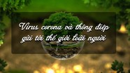 Virus corona và thông điệp gửi tới thế giới loài người