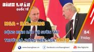 Nga - Belarus động binh bảo vệ sườn Tây  trước đà 'Đông tiến' của NATO