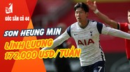 Tottenham trả lương Son Heung Min 172.000 USD/tuần; U23 Thái Lan bị phạt 3000 USD