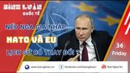 Nếu Nga gia nhập NATO và EU, lịch sử sẽ thay đổi như thế nào?