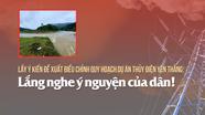Điều chỉnh quy hoạch dự án thủy điện Yên Thắng: Lắng nghe ý nguyện của dân!