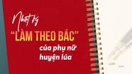 Nhật ký 'làm theo Bác' của phụ nữ huyện lúa