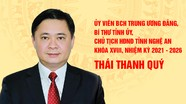 [Infographics]: Chân dung tân Chủ tịch HĐND tỉnh Nghệ An Thái Thanh Quý