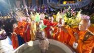 Đại lễ Phật đản hướng đến những giá trị tốt lành của Đức Phật