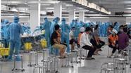 Sáng 20/5: Thêm 30 ca dương tính; Bắc Giang xét nghiệm diện rộng vì 'ổ dịch nguy hiểm'