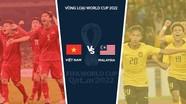 Trực tiếp trận đấu Việt Nam - Malaysia