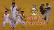 Võ sư Bùi Duy Vinh - người truyền lửa võ thuật xứ Nghệ