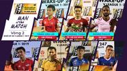 Thấy gì ở 7 khuôn mặt xuất sắc nhất trận đấu tại vòng 2 V.League 2019?