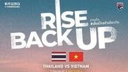"""Thái Lan quyết 'đè bẹp"""" Việt Nam ở vòng loại World Cup 2022; Trò cưng thầy Park nhập viện"""