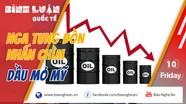 Nga, Mỹ, OPEC chia rẽ thế giới bằng dầu mỏ
