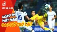 Bóng đá Việt Nam bao giờ mới trở lại; MU đụng độ 'thú dữ' ở bán kết Europa League