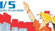 Kỷ niệm Ngày Quốc tế 1/5: Đòi hỏi chăm lo quyền lợi cho người lao động