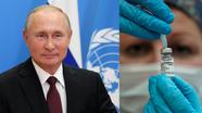 Tổng thống Putin đề nghị cấp miễn phí vaccine Sputnik V cho Liên hợp quốc