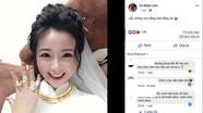 Vợ Phan Văn Đức 'khoe' vàng đeo đầy người sau lễ ăn hỏi