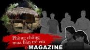 Phòng chống mua bán trẻ em: Cuộc chiến chưa có hồi kết