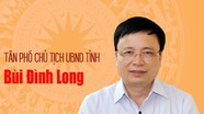 [Infographics] Chân dung đồng chí Bùi Đình Long