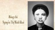 Nguyễn Thị Minh Khai - sáng ngời chí khí cách mạng