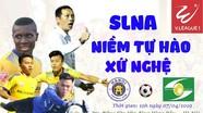 Hà Nội - SLNA: Trận đấu danh dự và cơ hội lên tuyển