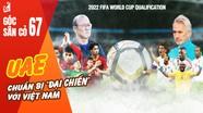 ĐT UAE chuẩn bị 'đại chiến' với ĐT Việt Nam; Man City vô địch Ngoại hạng Anh sớm