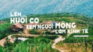 Lên Huồi Cọ xem người Mông làm kinh tế