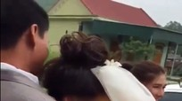 Về nhà chồng, cô gái Nghệ An khóc nức nở không muốn xa bố đẻ