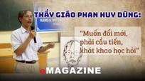 Thầy giáo Phan Huy Dũng: 'Muốn đổi mới, phải cầu tiến, khát khao học hỏi'
