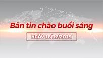 Bản tin chào buổi sáng Nghệ An ngày 16/12/2019