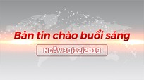 Bản tin chào buổi sáng Nghệ An ngày 30/12/2019