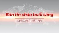 Bản tin chào buổi sáng Nghệ An ngày 02/03/2020