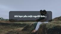 Khi bạn yêu một người lính…