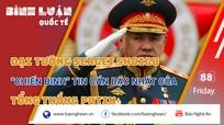 Đại tướng Sergei Shoigu: 'Chiến binh' tin cẩn bậc nhất của Tổng thống Putin