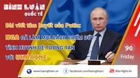 Bài viết tâm huyết của Putin: Nga đã làm mọi cách chấm dứt tình huynh đệ tương tàn với Ukraine