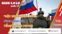 'Đội quân bóng tối' dũng mãnh của Tổng thống Putin