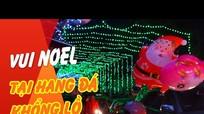 Hang đá khổng lồ thu hút hàng nghìn người chiêm ngưỡng trong đêm Noel