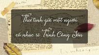 Lắng đọng Thư tình gửi một người của cố nhạc sĩ Trịnh Công Sơn