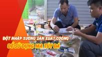 Đột nhập ổ sản xuất coóng để sử dụng ma túy đá ở Nghệ An