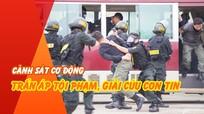 Cảnh sát cơ động biểu diễn quyền côn nhị khúc, vượt tường lửa giải cứu con tin