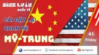 Không dễ dàng 'cài đặt' lại mối quan hệ Mỹ-Trung hậu bầu cử