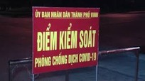 Video: 14 chốt kiểm soát hạn chế ra vào TP Vinh được dựng lên trong đêm