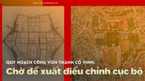 Quy hoạch công viên Thành cổ Vinh: Chờ đề xuất điều chỉnh cục bộ