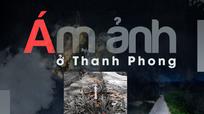 Ám ảnh ở Thanh Phong