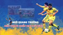 Ngô Quang Trường - chiến binh thép của Sông Lam Nghệ An