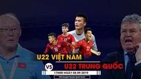 TRỰC TIẾP: U22 Việt Nam - U22 Trung Quốc (17:00 hôm nay)