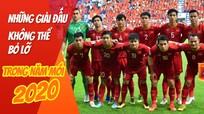 Những giải đấu không thể bỏ lỡ của bóng đá Việt Nam trong năm mới 2020