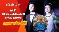 HLV Park Hang-seo chúc mừng Phan Văn Đức; Văn Hậu mới chỉ ra sân 5' ở Heerenveen | Góc sân cỏ 10