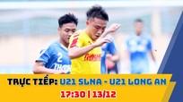 TRỰC TIẾP: U21 Sông Lam Nghệ An - U22 Long An (17:30)