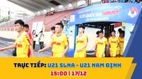 TRỰC TIẾP: U21 Sông Lam Nghệ An - U21 Nam Định (15:00)