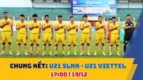 TRỰC TIẾP CHUNG KẾT: U21 Sông Lam Nghệ An - U21 Viettel (17:00)